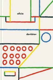 Descargar ebooks gratis en pdf OFICIO PDF MOBI FB2 9788416167746 de SERGUEI DOVLATOV