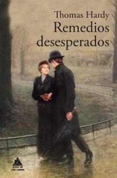remedios desesperados-thomas hardy-9788416222346
