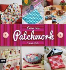 crea con patchwork-dami ruiz navarro-9788416245246