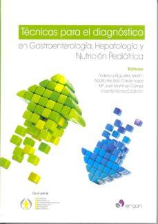 Descargar audiolibros suecos TECNICAS PARA EL DIAGNOSTICO EN GASTROENTEROLOGIA, HEPATOLOGIA Y NUTRICION PEDIATRICA 9788416270446