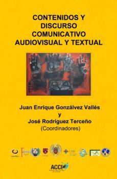 contenidos y discurso comunicativo audiovisual y textual (ebook)-juan enrique gonzálvez vallés-josé rodriguez terceño-9788416549146