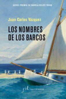 Descargar bibliotecario de libros electrónicos LOS NOMBRES DE LOS BARCOS 9788417453046 de JUAN CARLOS VAZQUEZ iBook (Literatura española)