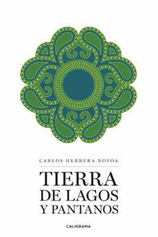 (I.B.D.) TIERRA DE LAGOS Y PANTANOS - CARLOS HERRERA NOVOA | Triangledh.org