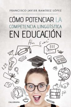 cómo potenciar la competencia lingüística en educación (ebook)-9788417772246