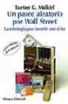 Relaismarechiaro.it Un Paseo Aleatorio Por Wall Street: La Estrategia Para Invertir C On Exito (8ª Ed.) Image