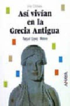 Enmarchaporlobasico.es Asi Vivian En La Antigua Grecia Image