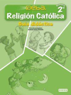 Vinisenzatrucco.it Religión Católica 2º Primaria. Proyecto Deba. Guía Didáctica Image