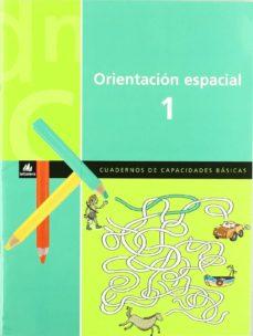 orientacion espacial 1. cuadernos de capacidades basicas-x. blanch-l. espot-9788424600846