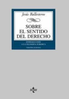 Canapacampana.it Sobre El Sentido Del Derecho: Introduccion A La Filosofia Juridic A (3ª Ed.) Image