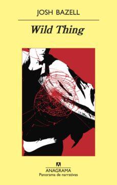 E-libros gratis para descargar para kindle WILD THING de JOSH BAZELL
