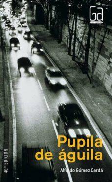 Descargar PUPILA DE AGUILA gratis pdf - leer online
