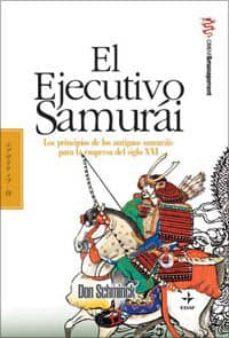 el ejecutivo samurai: los principios de los antiguos samurais par a la empresa del sxxi-don schmincke-9788441421646