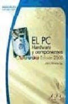 Descargar EL PC: HARDWARE Y COMPONENTES gratis pdf - leer online