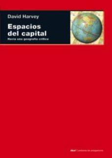 espacios del capital: hacia una geografia critica-david harvey-9788446020646