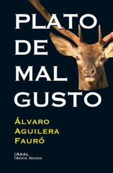 Ebooks descargar deutsch gratis PLATO DE MAL GUSTO CHM in Spanish 9788446044246 de ALVARO AGUILERA FAURO
