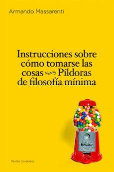Padella.mx Instrucciones Sobre Como Tomarse Las Cosas: Pildoras De Filosofia Minima Image