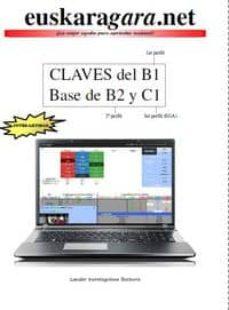 Los libros más vendidos descarga de pdf EUSKARAGARA.NET CLAVES PARA APROBAR EL B1, BASE DE B2 Y C1  de LANDER IRURETAGOIENA BUSTURIA 9788460821946 in Spanish