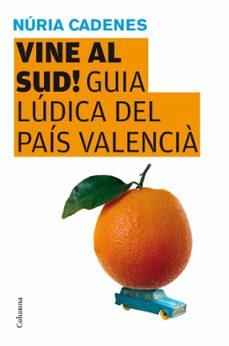 Permacultivo.es Vine Al Sud!: Guia Ludica Del Pais Valencia Image