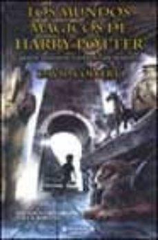 Descargar LOS MUNDOS MAGICOS DE HARRY POTTER: MITOS, LEYENDAS Y DATOS FASCI NANTES gratis pdf - leer online
