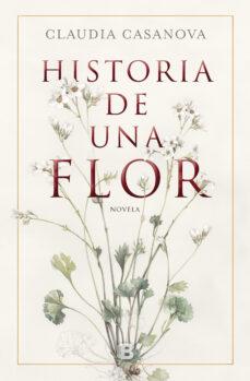 Descargar gratis ebook y pdf HISTORIA DE UNA FLOR de CLAUDIA CASANOVA