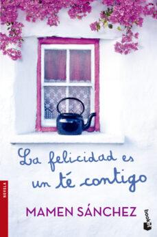 la felicidad es un té contigo-mamen sanchez-9788467042146