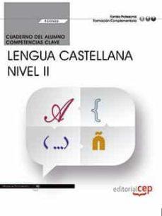 (fcov22) cuaderno del alumno. competencia clave. comunicación en lengua castellana. nivel ii . formación complementaria-9788468169446