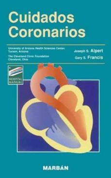 Descarga gratuita de libros en inglés pdf. CUIDADOS CORONARIOS 9788471013446 de JOSEPH S. ALPERT, GARY S. FRANCIS