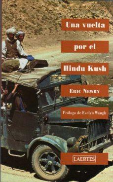 una vuelta por el hindu kush-eric newby-9788475843346