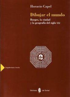 Emprende2020.es Dibujar El Mundo: Borges, La Ciudad Y La Geografia Del Siglo Xxi Image
