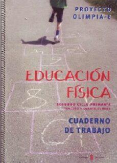 olimpia-e. educacion fisica. tercero y cuarto. cuaderno-9788476285046
