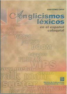 Viamistica.es Anglicismos Lexicos En El Español Coloquial: Analisis Semantico D E Los Anglicismos Y Sus Equivalentes Españoles En Un Corpus De Lengua Hablada Image