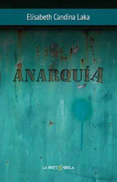 ANARQUIA - ELISABETH CANDINA LAKA   Triangledh.org