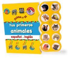 Geekmag.es Tus Primeros Animales (Ed. Bilingüe Español-ingles) (Juega Y Di) Image