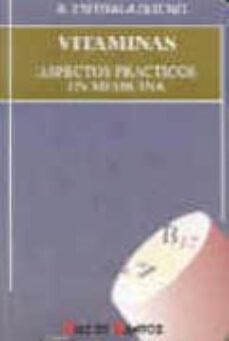 Descarga gratuita de libros de datos electrónicos. VITAMINAS ASPECTOS PRACTICOS EN MEDICINA RTF PDB iBook de ALFREDO ENTRALA BUENO 9788479782146 (Literatura española)
