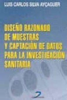 Costosdelaimpunidad.mx Diseño Razonado De Muestras Y Captacion De Datos Para La Investig Acion Sanitaria (Incluye Cd-rom) Image