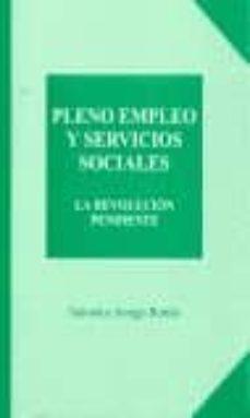 PLENO EMPLEO Y SERVICIOS SOCIALES: LA REVOLUCION PENDIENTE - SALVADOR AMIGO BORRAS | Adahalicante.org