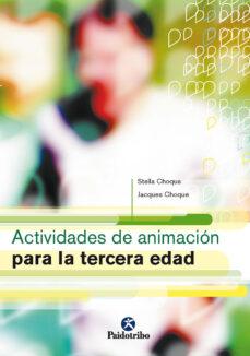 actividades de animacion para la tercera edad-jacques choque-stella choque-9788480197946