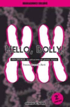 hello, dolly!: para entender: las aplicaciones del genoma humano-francesc murgadas-9788480636346