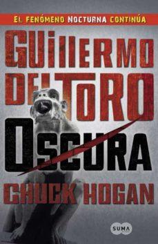 oscura (trilogia de la oscuridad ii)-guillermo del toro-chuck hogan-9788483652046