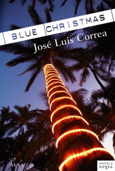 Descargas gratuitas de ebooks para kobo. BLUE CHRISTMAS (SERIE RICARDO BLANCO 6)
