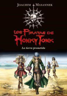 los piratas de honky tonk: la tierra prometida-joachim masannek-9788484418146