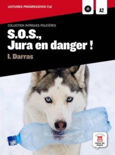 s.o.s., jura en danger! (comprend cd-mp3)(a2)-i. darras-9788484438946