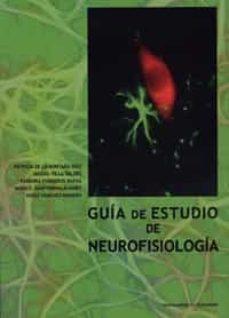 Descargar libros gratis android GUÍA DE ESTUDIO DE NEUROFISIOLOGÍA de   9788484489146 en español