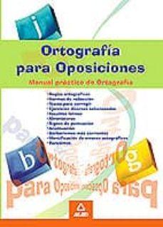 Encuentroelemadrid.es Ortografia Para Oposiciones: Manual Practico De Ortografia Image