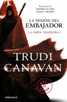 Elmonolitodigital.es La Mision Del Embajador(serie De Kyralia 5 / Trilogia La Espia Traidora 1) Image