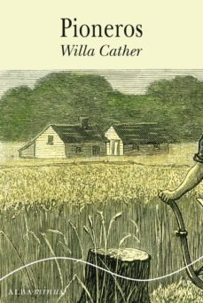 Descargar libros de texto sin formato de Google PIONEROS (Spanish Edition) de WILLA CATHER FB2 PDF ePub 9788490650646