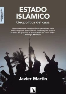 estado islamico (edicion ampliada): geopolitica del caos-javier martin-9788490970546