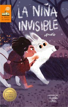 la niña invisible (premio barco de vapor 2018)-david peña toribio-9788491076346