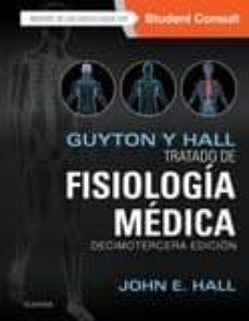 Free it pdf books descargas gratuitas GUYTON Y HALL. TRATADO DE FISIOLOGÍA MÉDICA 13ª ED. (Literatura española) de JOHN E. HALL 9788491130246