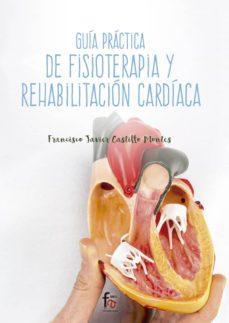 Descargas de libros de audio gratis para iphone GUÍA PRÁCTICA DE FISIOTERAPIA Y REHABILITACIÓN CARDÍACA (Spanish Edition) 9788491661146 MOBI